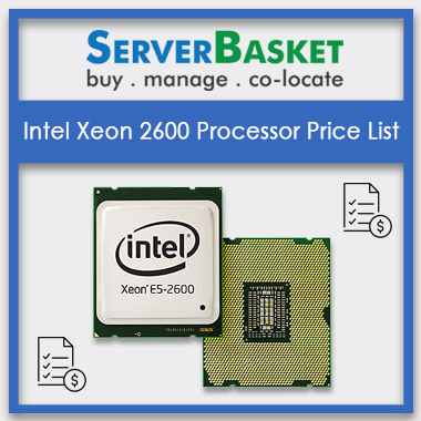 Intel Xeon 2600 Processors, Intel Xeon 2600 Processors in India, Intel Xeon 2600 Processors at low price