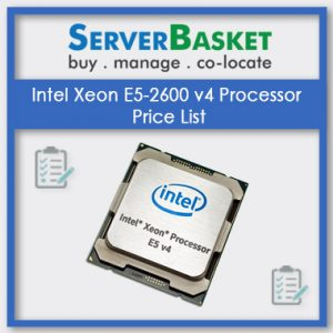 Intel Xeon E5-2600 v4 Processor, Intel Xeon E5-2600 v4 Processor in India, Intel Xeon E5-2600 v4 Processor at low price, Intel Xeon E5-2600 v4 Processor price list in india, Intel Xeon E5-2600 v4 Processor price list