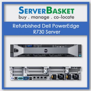 Refurbished Dell PowerEdge R730, Dell PowerEdge R730, Refurbished Dell PowerEdge R730 in India, Refurbished Dell PowerEdge R730 at lowest price in India