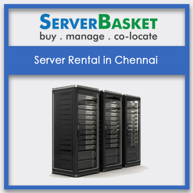 Server Rental in Chennai, Server Rental in Chennai at low prices