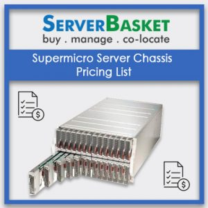Supermicro Server Chassis Pricing List, Supermicro Server Chassis Pricing List in India, Supermicro Server Chassis Pricing List at lowest price