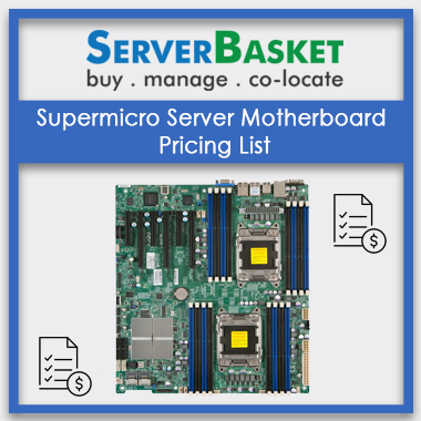 Supermicro Server Motherboards Pricing List, Supermicro Server Motherboards Pricing List in India, Supermicro Server Motherboards at lowse price