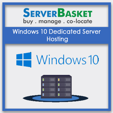 Windows 10 Dedicated Server Hosting, Windows 10 Dedicated Server Hosting in India, Windows 10 Dedicated Server Hosting at low price