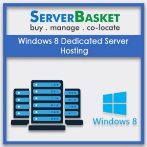 Windows 8 Dedicated Server Hosting, Windows 8 Dedicated Server Hosting in India, Windows 8 Dedicated Server Hosting at low price