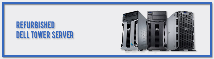 Dell Used Tower Server at Affordable Price in India