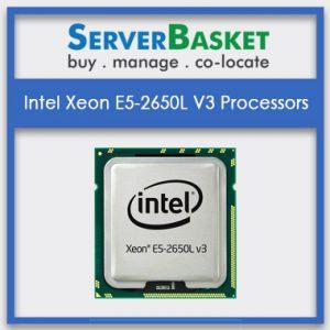 Intel Xeon E5-2650L V3 Processors, Intel Xeon E5-2650L V3 Processors at lowest price in India, Intel Xeon E5-2650L V3 Processors in India