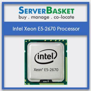 Intel Xeon E5-2670 Processor, Intel Xeon E5-2670 Processor at Lowest price, Intel Xeon E5-2670 Processor at lowest price in India
