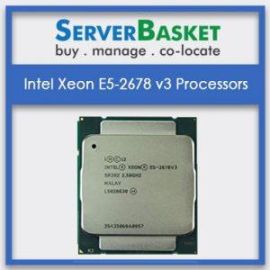 Intel Xeon E5-2678 v3 processors, Intel Xeon E5-2678 v3 processors at best price, Intel Xeon E5-2678 v3 processors at lowest price in India, Intel Xeon E5-2678 v3 processors in India