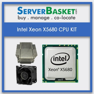 Buy Intel Xeon X5680 CPU Kit At Affordable Price in India, Buy Intel Xeon X5680 CPU Kit Online from Server Basket, Buy Intel Xeon X5680 Processor Online