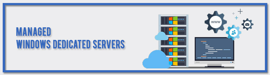 Managed Windows Dedicated Servers