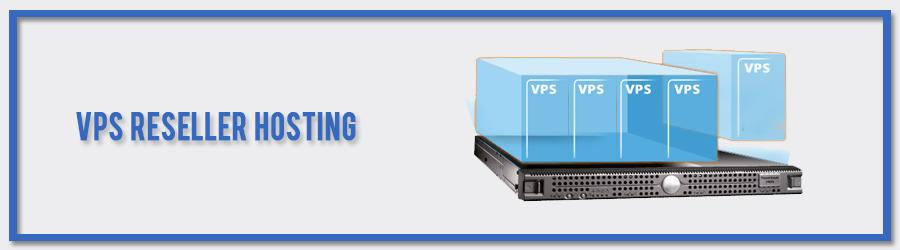 VPS Reseller Hosting