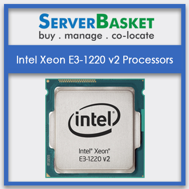 Order Intel Xeon E-3 1220 V2 Processors From Server Basket At Lowest Price Online