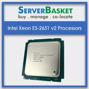 Buy Intel Xeon E5-2651 v2 Processors online at Server Basket