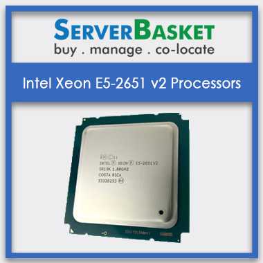 Buy Intel Xeon E5-2651 v2 Processors online at Server Basket