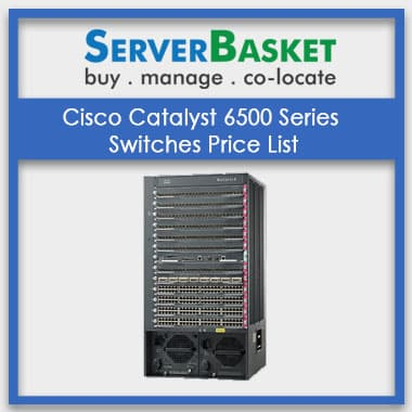 Cisco Catalyst 6500 Series Switches Price List