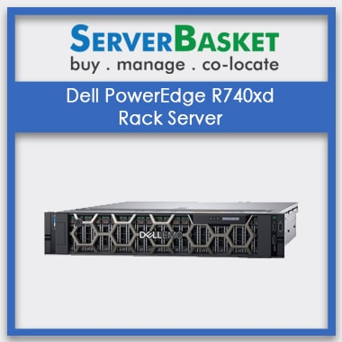 Buy Dell PowerEdge R740xd Rack Server in India at Lowest Price from Server Basket