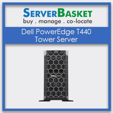 Buy Dell PowerEdge T440 Tower Server, Buy Dell PowerEdge T440 Tower Server in India, Dell PowerEdge T440 Tower Server at lowest price from Server Basket