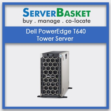 Buy Dell PowerEdge T640 Tower Server at Best Price in India, Dell Tower Server
