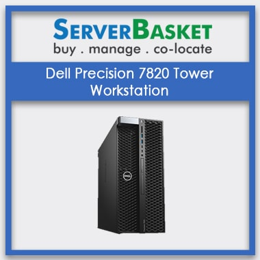 Buy Dell Precision 7820 Tower Workstation at Cheap Deal Price online on Server Basket Portal