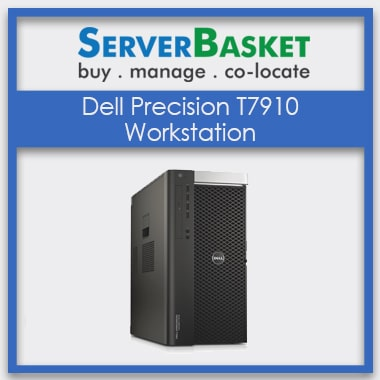 Buy Dell Precision T7910 Workstation online at Best Price in India, Order Dell T7910 Desktop Workstation