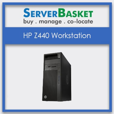 Buy HP Z440 Workstation at Lowest Price in India, Purchase HP Workstation India, Purchase HP Z440 Workstation from Server Basket