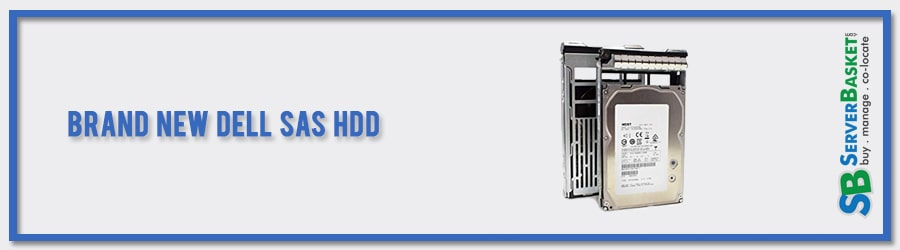 Purchase Brand New Dell SAS HDD from Server Basket online