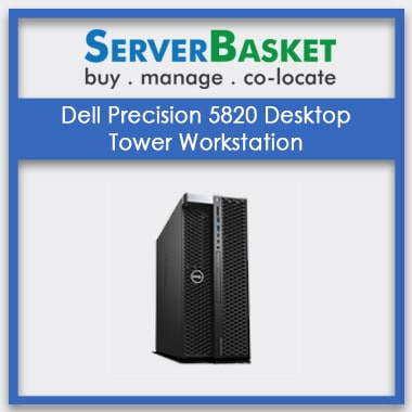 Buy Dell Precision 5820 Desktop Tower Workstation in India from Server Basket