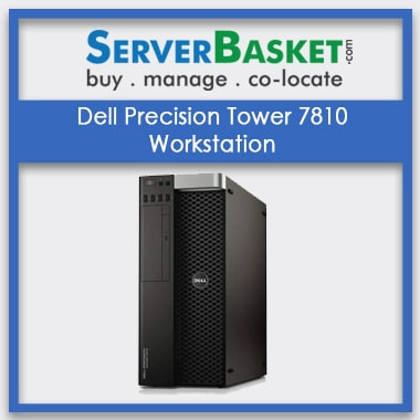 Buy Dell Precision Tower 7810 Workstation Online at Best Price from Server Basket