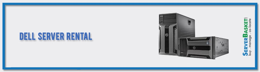 Buy Dell Server Rental for Cheap Price from Server Basket in India