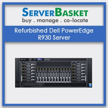 Buy Refurbished Dell PowerEdge R930 Server for Lowest Price from Server Basket in India, Order Dell R930 Server