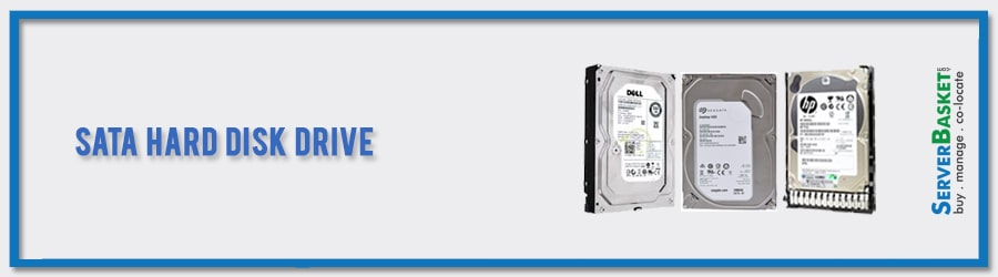 Buy SATA HDD (Hard Disk Drive) for Your Servers to Boost the Performance, Shop now on Server Basket Website