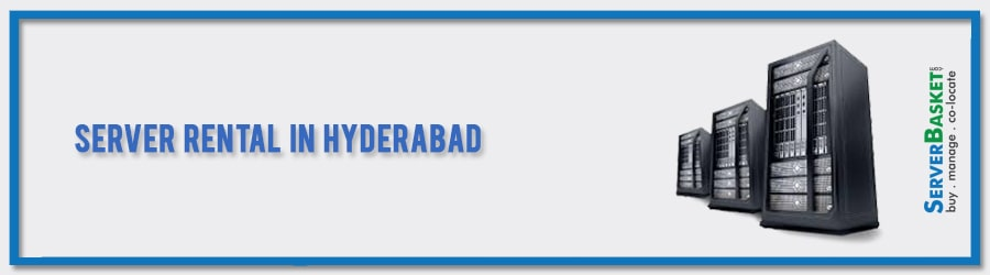 Get Server Rental in Hyderabad for Lowest Price from Server Basket India
