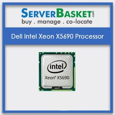 Buy Dell Intel Xeon X5690 Processor At Best Deal Price in India, Buy Dell X5690 Processor, Purchase Dell Xeon X5690 CPU Online