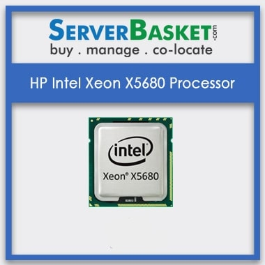 Buy HP Intel Xeon X5680 Processors At Cheap Deal Price Online from Server Basket, Purchase HP Intel Xeon X5680 Processors, Buy HP Xeon X5680 Processor | Buy Intel Xeon X5680 CPUs Online