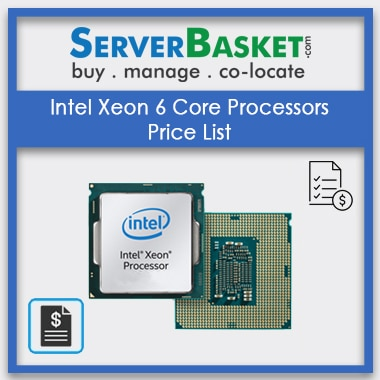 Buy Intel Xeon 6 Core Processors Price List At Cheap Deal Price in India, Buy Intel Xeon 6 Core CPU At Offer Price in India