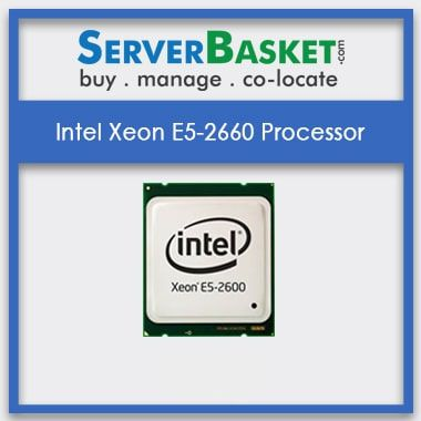 Intel Xeon E5-2660 Processor | Intel Xeon CPUs Online | Intel Processors For Sale in India