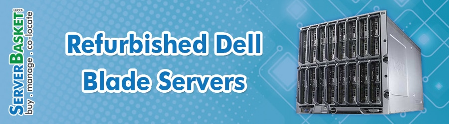 Buy Refurbished Dell Blade Servers At Cheap Deal Price in India Online, Buy Refurb Dell Blade Server Online, Buy Used Dell Server, Purchase Dell Blade Server At Lowest Price in India