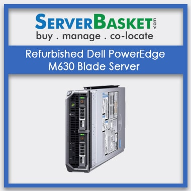 Buy Refurbished Dell PowerEdge M630 Blade Server At Lowest Price In India Online From Server Basket, Buy Dell Server Online