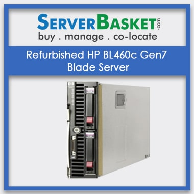Buy Refurbished HP BL460c Gen7 Blade Server At Lowest Price in India Online, Purchase Refurbished HP BL460c G7 Blade Server Online, Buy Used HP BL460c G7 Server, Order HP ProLiant BL460c G7 Server