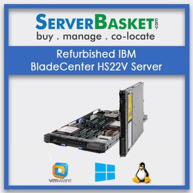 Buy Refurbished IBM BladeCenter HS22V Server At Lowest Price in India, Purchase Used IBM BladeCenter HS22V Server Online At Cheap Price Online, Buy Used IBM Server
