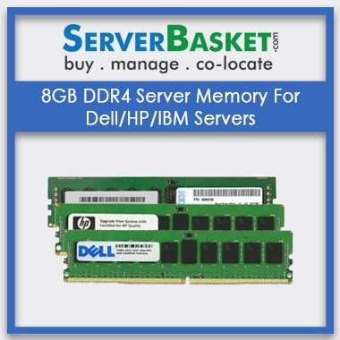 Buy 8GB DDR4 Server Memory Online in India From Server Basket, 8GB DDR4 RAM Online, Purchase 8GB DDR4 Server RAM in India