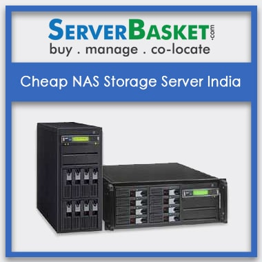 Buy Cheap NAS Storage Server India Online, Buy Network Attached Storage Server, Buy Cheap NAS Server From Server Basket