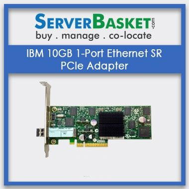 IBM 10GB 1-Port Ethernet SR PCIe Adapter, Buy IBM 10G Lan Card, Purchase IBM 10Gbps Network Adapter Online