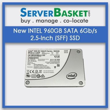 Buy New INTEL 960GB SATA 6Gbs 2.5-Inch (SFF) SSD, Shop for Intel 960GB SSD Drive Online, Order Intel SSD 960GB Hard Drive Online From Server Basket