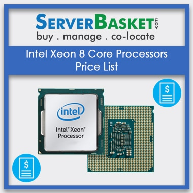 Check out Intel Xeon 8 Core Processors Price List, Buy Intel Xeon Octa-Core Processors Price List Online from Server Basket, Buy Intel Xeon 8-Core Processors Online, Purchase 8-core Intel CPUs, intel xeon 8 core processor price in india