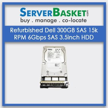 Refurbished Dell 300GB SAS 15k RPM 6Gbps 3.5inch HDD, Buy Used Dell 300GB SAS HDD Hard Drives