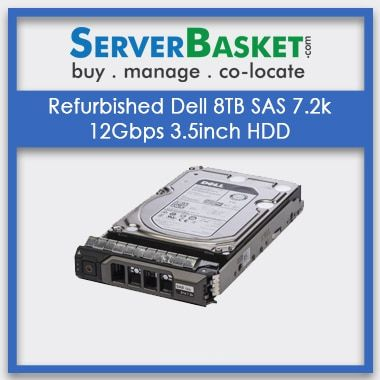 Refurbished Dell 8TB SAS 7.2k 12Gbps 3 | Dell servers | Refurbished servers