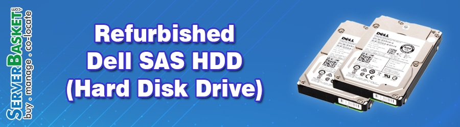 Buy Refurbished Dell SAS HDD Hard Drives, Dell SAS Hard Drives For Sale, Order Dell Hard Drives Online