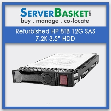 Refurbished HP 8TB 12G SAS 7.2K 3 | HP proliant servers | Refurb servers
