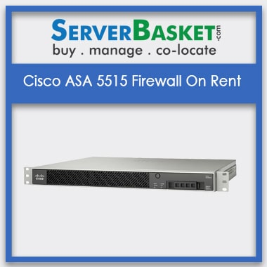 Cisco ASA 5515 Firewall On Rent | Cisco ASA 5515 Firewall on Lease | Hire Cisco ASA 5515 Firewall Online in India